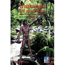 Livro: Umbanda Pe No Chao - Noberto Peixoto / Ramatis