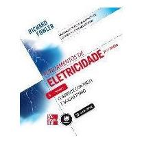 Fundamentos De Eletricidade - Vol. 1 - 7ª Ed. 2013 Fowler, R
