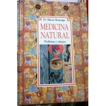 Livro Márcio Bontempo Medicina Natural Problemas E Soluções