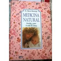 Livro Medicina Natural Gravidez E Parto Marcio Bontempo