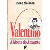 Livro Valentino A Morte Do Amante Irving Shulman