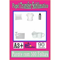 Papel Transfer Sublimatico A3 + ( Pacote 500 Folhas)