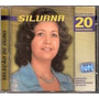 Cd - Silvana: Seleção De Ouro 20 Sucessos
