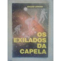 Os Exilados Da Capela Edgard Armond - Editora Aliança 1999