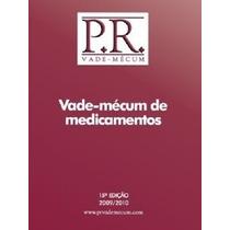 Vade-mécum De Medicamentos - 2009 / 2010 - 15ª Ed.- Medicina
