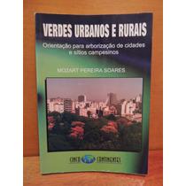 Livro Verdes Urbanos E Rurais Mozart Pereira Soares
