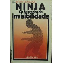 Ninja - Os Segredos Da Invisibilidade - Frete Grátis
