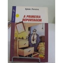 A Primeira Reportagem - Sylvio Pereira - Frete Grátis
