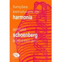 Livro-funções Estruturais Da Harmonia-autorarnold Schoenberg