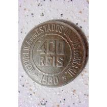 Raridade - Antiga Moeda De 400 Réis Ano 1930 - Brasil !!!