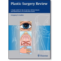 Plastic Surgery Review: A Study Guide For The In-service, W