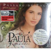Cd Paula Fernandes - Pássaro De Fogo (edição Especial Pac)