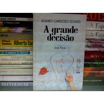 Livro A Grande Decisão Alvaro Cardoso Gomes