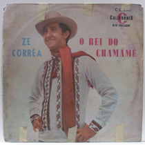 Lp Zé Corrêa - O Rei Do Chamamé - California
