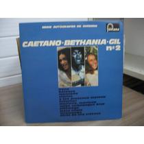 Lp Caetano Veloso Bethania Gil Vol 2 Serie Autografos 1982 E