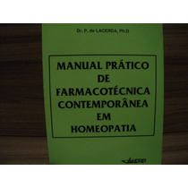 Manual Prático De Farmacotécnica Contemporanea Em Homeopatia