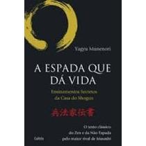 Livro-a Espada Que Dá Vida-munenori, Yagyu-novo