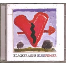 Cd Black Francis ( Frank) - Blue Finger - Guitarrista Pixies