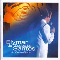 Cd Elymar De Todos Os Santos - Ao Vivo No Olimpo - Novo***
