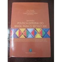 Seminário Política Externa Do Brasil Para O Século Xxi