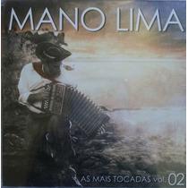 Mano Lima - As Mais Tocadas Vol.02 - Cd - Frete Grátis *