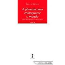 A Fórmula Para Enlouquecer O Mundo / Olavo De Carvalho