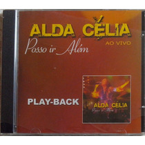 Cd Alda Célia Posso Ir Além Ao Vivo Play-back Original Lacre