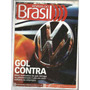 Revista Do Brasil - Gol Contra