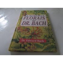 Livro Os Remedios Florais Do Dr Bach Edward Bach Usado