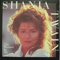 Cd Shania Twain The Woman In Me / Importado Frete Gratis