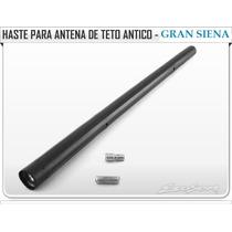 Haste Teto Recepção Am/fm- Fiat Gran Siena-frete Grátis