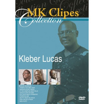Dvd Kleber Lucas - Mk Clipes Collection [original]