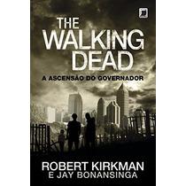 Livro The Walking Dead. A Ascensão Do Governador - Volume 1