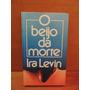Livro O Beijo Da Morte Ira Levin
