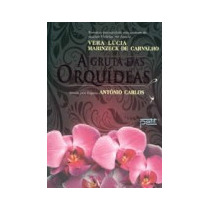 Gruta Das Orquídeas (a) - Nova Capa - Vera Lúcia Marinzeck D