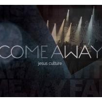 Jesus Culture - Come Away (cd/dvd) (original/lacrado)