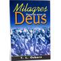 Livro Milagres - Prova Do Amor De Deus - T. L. Osborn