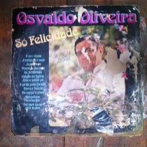 Lp- Osvaldo Oliveira So Felicidade