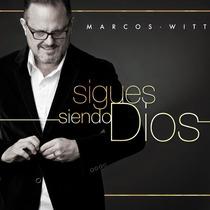 Cd Marcos Witt - Sigues Siendo Dios (2014) Lacrado Original