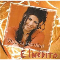 Cd Vanilda Bordieri - É Inédito C/ Play-backs * Lacrado Raro
