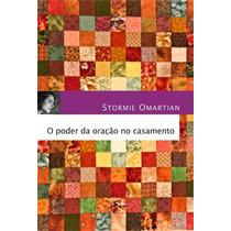 Livro O Poder Da Oração No Casamento - Stormie Omartian
