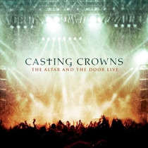 Cd/dvd Casting Crowns Altar And The Door Live (dluxe) [eua]