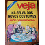 Veja - Na Selva Dos Novos Costumes/ Zona Franca. Manaus..