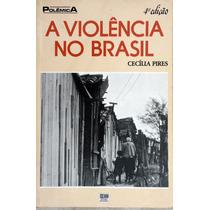 Violência No Brasil - Cecília Pires