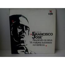 Lp Francisco Jose O Melhor 14 Maiores Sucessos Romanticos