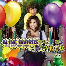 Cd Aline Barros Bom É Ser Criança Frete Grátis Me