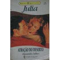 Atração Do Deserto - Livro Julia - Alexandra Sellers N. 1156