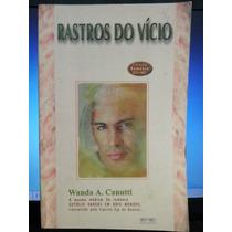Livro: Canutti, Wanda A. - Rastros Do Vício - Eça De Queirós