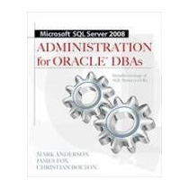 Microsoft Sql Server 2008 Administration For Oracle Dbas And
