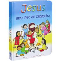 Biblia Infantil - Jesus Meu Livro De Cabeceira - Sbb